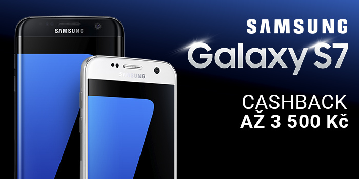 Ušetřete 3 500 Kč s Cashback na Samsung Galaxy S7 a S7 Edge