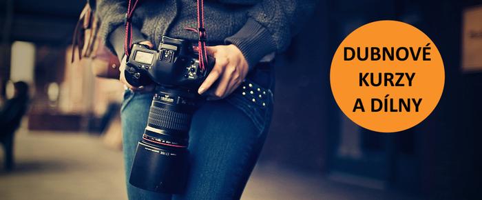 Přijďte na dubnové termíny fotografických kurzů a dílen