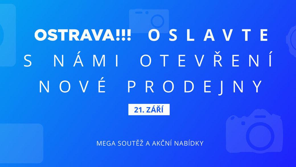 Otevíráme novou prodejnu v Ostravě! Oslavte to s námi akčními nabídkami a soutěží