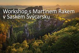 Krajinářský workshop s Martinem Rakem v Saském Švýcarsku je za námi. Kdy bude další?