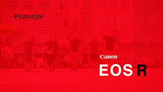 Poznejte Canon R! Přijďte si vyzkoušet nejnovější bezzrcadlovky Canon v praxi