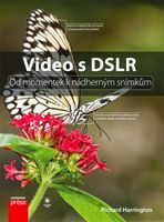 CPress Video s DSLR: Od momentek k nádherným snímkům