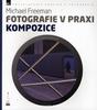 Zoner Fotografie v praxi: Kompozice