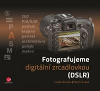 Grada Fotografujeme Digitální zrcadlovkou DSLR