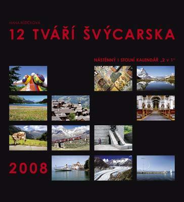Kalendář 12 TVÁŘÍ ŠVÝCARSKA na rok 2008